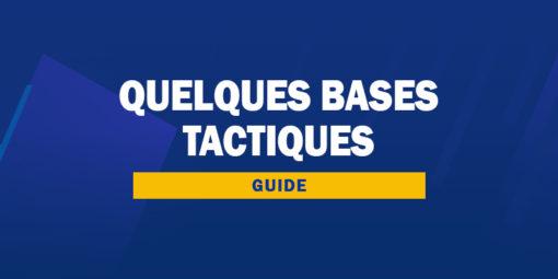 Quelques bases tactiques