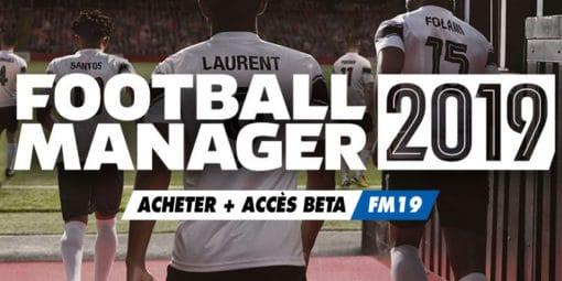 Achetez Football Manager 2019 + Accès Beta