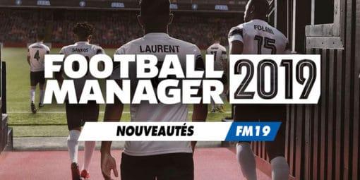 FM19 - Nouveautés