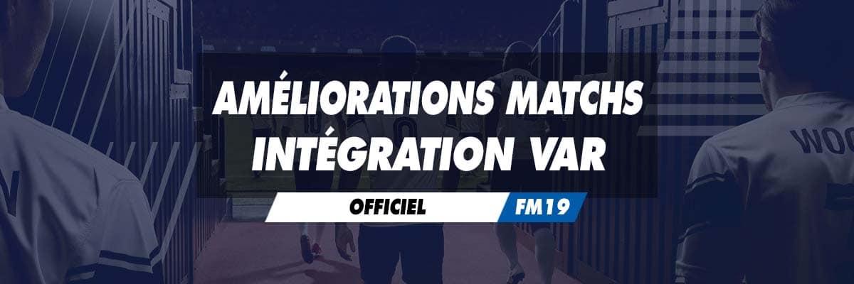 Améliorations des matchs et intégration de la VAR