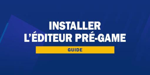 Installer l'éditeur pré-game