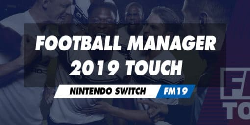 Nintendo Switch - Football Manager 2019 Touch