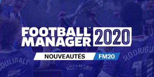 FM20 Nouveautés