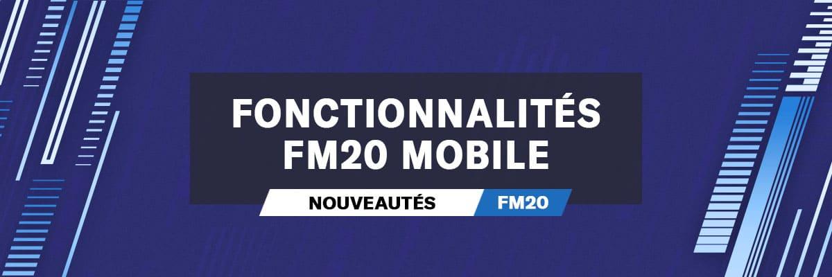 Nouvelles fonctionnalités FM20Mobile