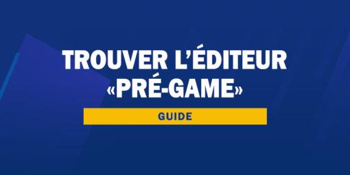 Guide - Trouver l'éditeur pré-game