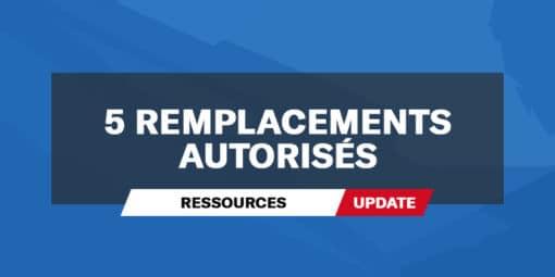 Update 5 remplacements autorisés
