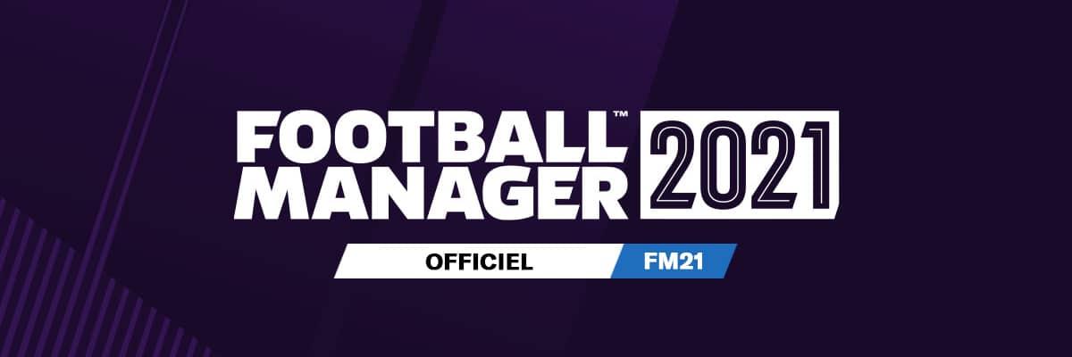 Annonce et date de sortie Football Manager 2021 ...