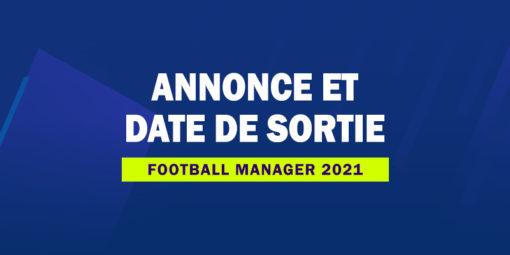 FM21 - Annonce et date de sortie Football Manager 2021