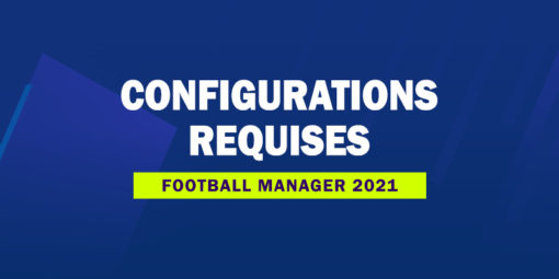 FM21 - Configurations requises