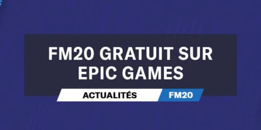 FM20 gratuit sur Epic Games