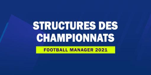FM21 - Structures des championnats