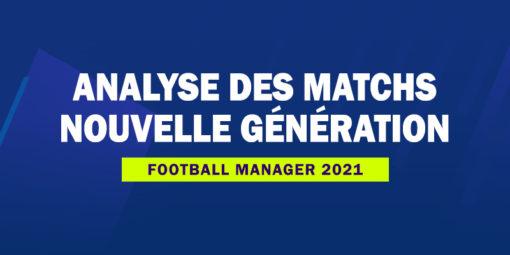 FM21 - Analyse-des-matchs_Nouvelle-generation