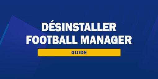 Désinstaller Football Manager