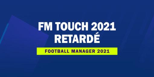 FM Touch 2021 retardé