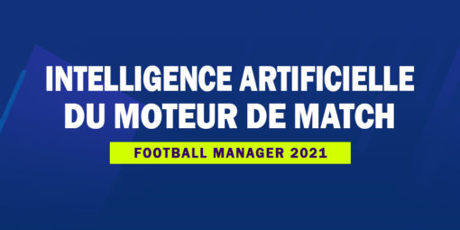 FM21 - Intelligence artificielle du moteur de match