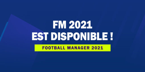 Football Manager 2021 est disponible
