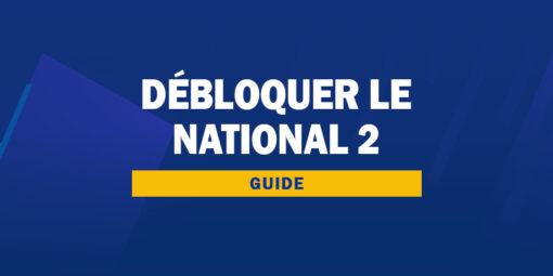 débloquer le national 2