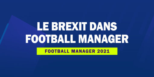 Le Brexit dans Football Manager 2021