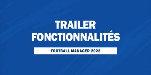 Trailer FM22 - Fonctionnalités